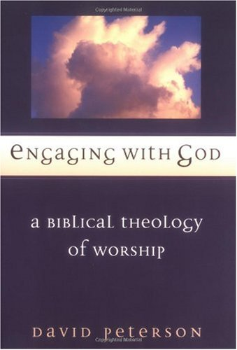 Engaging with God A Biblical Theology of Worship  2002 edition cover