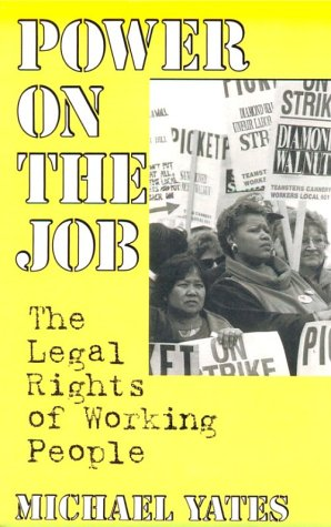 Power on the Job The Legal Rights of Working People  1995 edition cover