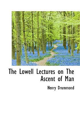 Lowell Lectures on the Ascent of Man N/A 9781115313971 Front Cover