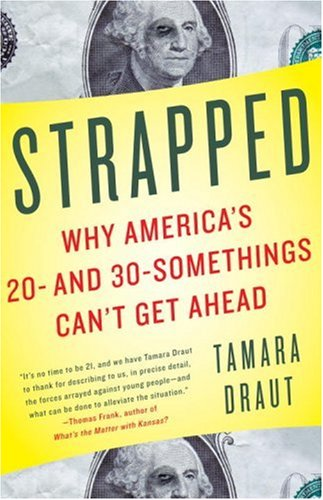 Strapped Why America's 20- and 30-Somethings Can't Get Ahead N/A edition cover