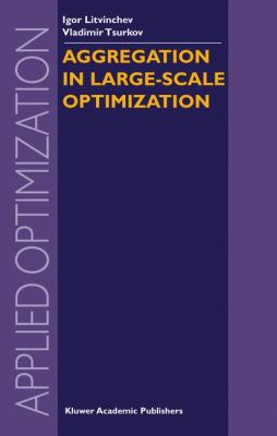 Aggregation in Large-Scale Optimization   2003 9781402075971 Front Cover