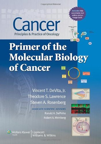Cancer - Principles and Practice of Oncology Primer of the Molecular Biology of Cancer 2012nd 2011 edition cover