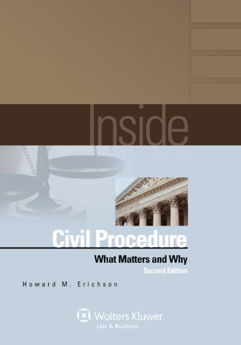 Inside Civil Procedure What Matters and Why 2nd 2012 (Student Manual, Study Guide, etc.) edition cover