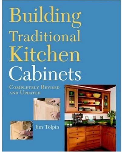 Building Traditional Kitchen Cabinets   2006 (Revised) edition cover