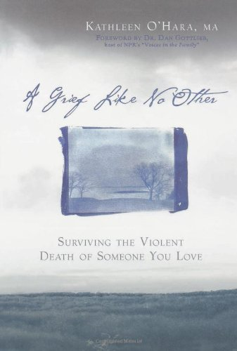 Grief Like No Other Surviving the Violent Death of Someone You Love  2006 edition cover