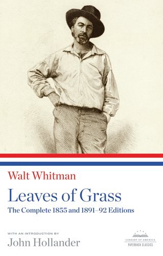 Leaves of Grass The Complete 1855 and 1891-92 Editions  2011 edition cover