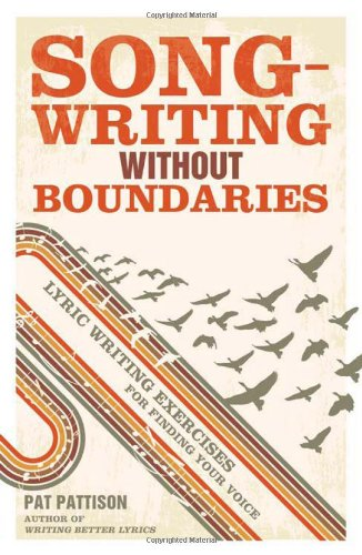 Songwriting Without Boundaries Lyric Writing Exercises for Finding Your Voice  2012 edition cover