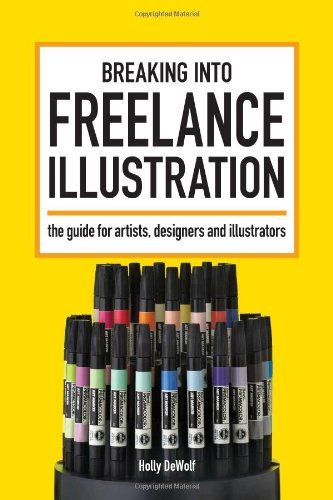 Breaking into Freelance Illustration A Guide for Artists, Designers and Illustrators  2009 edition cover