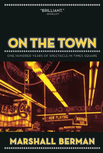 On the Town One Hundred Years of Spectacle in Times Square 2nd 2009 edition cover