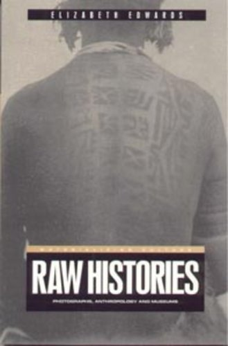 Raw Histories Photographs, Anthropology and Museums  2001 9781859734971 Front Cover