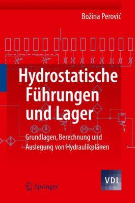 Hydrostatische F�hrungen und Lager Grundlagen, Berechnung und Auslegung Von Hydraulikpl�nen  2012 edition cover