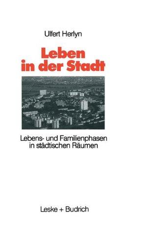 Leben in der stadt: Lebens- und familienphasen in stadtischen raumen  2012 9783810007971 Front Cover