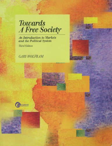 Towards a Free Society An Introduction to Markets and the Political System 3rd 2000 edition cover