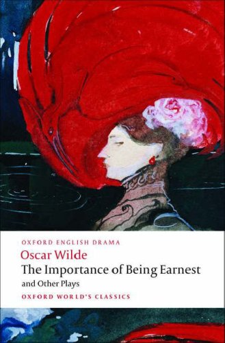 Importance of Being Earnest and Other Plays Lady Windermere's Fan; Salome; a Woman of No Importance; an Ideal Husband; the Importance of Being Earnest  2008 edition cover