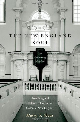 New England Soul Preaching and Religious Culture in Colonial New England 2nd 2012 edition cover