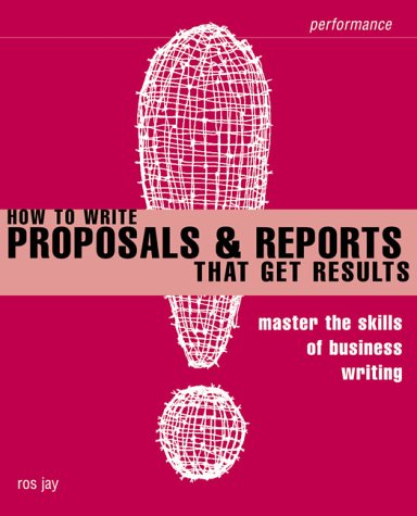 How to Write Proposals and Reports that Get Results Master the Skills of Business Writing  1999 (Revised) 9780273644972 Front Cover