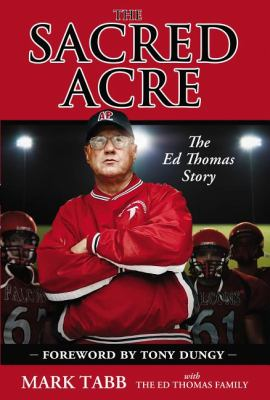 Sacred Acre The Ed Thomas Story  2012 edition cover