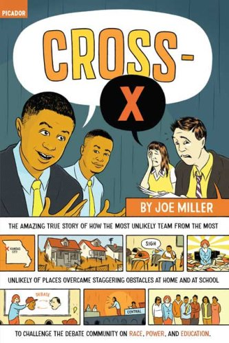 Cross-X The Amazing True Story of How the Most Unlikely Team from the Most Unlikely of Places Overcame Staggering Obstacles at Home and at School to Challenge the Debate Community on Race, Power, and Education N/A edition cover