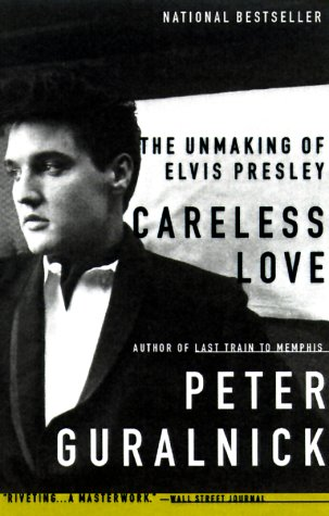 Careless Love The Unmaking of Elvis Presley  2000 edition cover