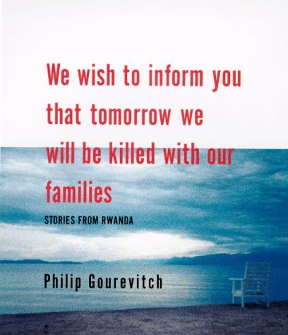 We Wish to Inform You That Tomorrow We Will Be Killed with Our Families Stories from Rwanda  1998 edition cover