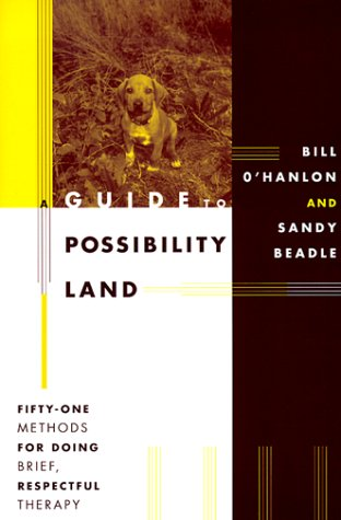 Guide to Possibility Land Fifty-One Methods for Doing Brief, Respectful Therapy N/A edition cover