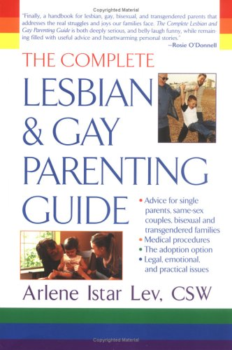 Complete Lesbian and Gay Parenting Guide   2004 9780425191972 Front Cover