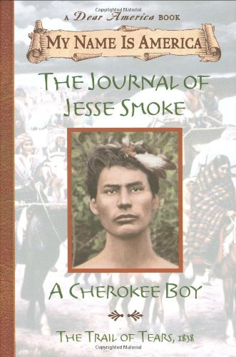 Journal of Jesse Smoke A Cherokee Boy, Trail of Tears 1838  2001 edition cover