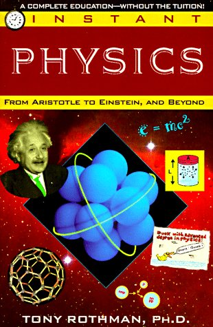 Instant Physics From Aristotle to Einstein, and Beyond N/A 9780449906972 Front Cover