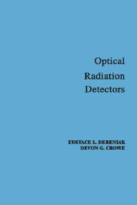 Optical Radiation Detectors   1984 9780471897972 Front Cover