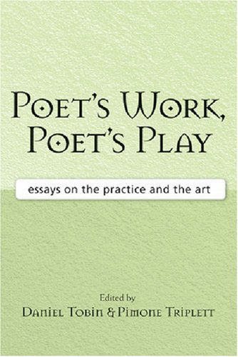 Poet's Work, Poet's Play Essays on the Practice and the Art  2007 edition cover