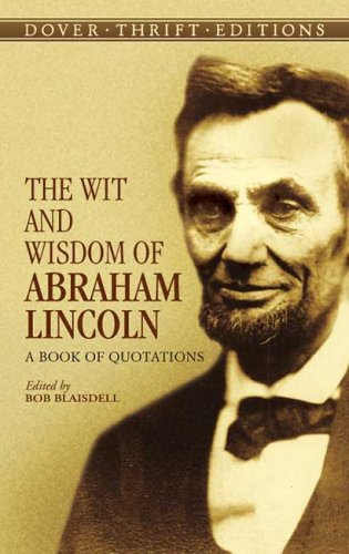 Wit and Wisdom of Abraham Lincoln A Book of Quotations  2005 edition cover
