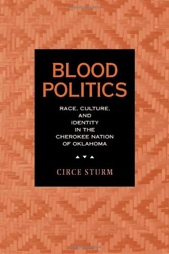 Blood Politics Race, Culture, and Identity in the Cherokee Nation of Oklahoma  2002 edition cover