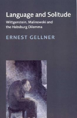 Language and Solitude Wittgenstein, Malinowski and the Habsburg Dilemma  1998 9780521639972 Front Cover