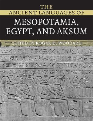 Ancient Languages of Mesopotamia, Egypt and Aksum   2008 9780521684972 Front Cover