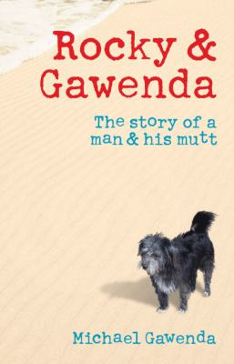Rocky and Gawenda The Story of a Man and His Mutt  2009 9780522856972 Front Cover