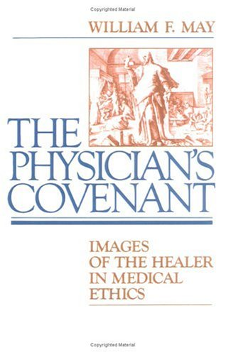 Physician's Covenant Images of the Healer in Medical Ethics N/A 9780664244972 Front Cover