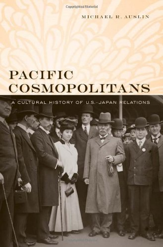 Pacific Cosmopolitans A Cultural History of U. S. -Japan Relations  2011 9780674045972 Front Cover