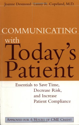 Communicating with Today's Patient Essentials to Save Time, Decrease Risk, and Increase Patient Compliance  2000 edition cover