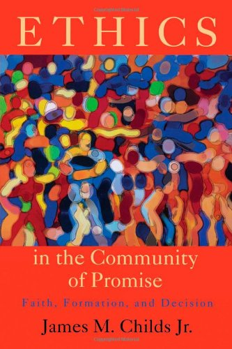 Ethics in the Community of Promise Faith, Formation, and Decision 2nd 2006 (Revised) edition cover