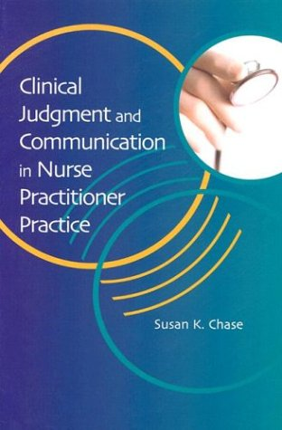 Clinical Judgment and Communication in Nurse Practitioner Practice   2004 edition cover