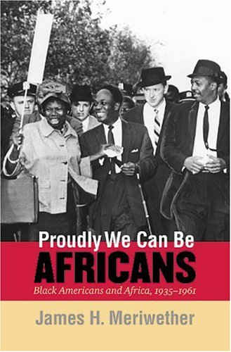 Proudly We Can Be Africans Black Americans and Africa, 1935-1961  2002 edition cover