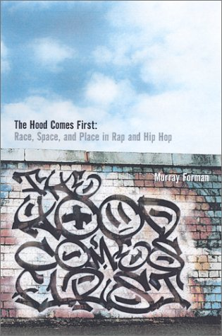 'Hood Comes First Race, Space, and Place in Rap and Hip-Hop  2001 edition cover