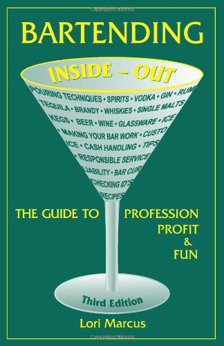Bartending Inside-Out The Guide to Profession, Profit, and Fun 3rd edition cover