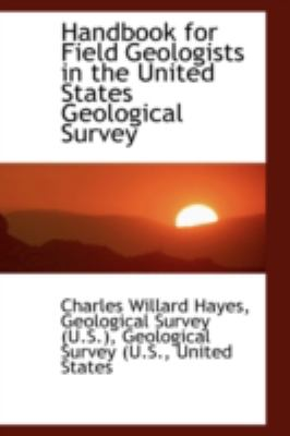 Handbook for Field Geologists in the United States Geological Survey  N/A edition cover