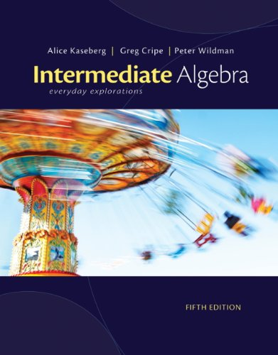 Student Solutions Manual for Kaseberg's Intermediate Algebra: Everyday Explorations, 5th  5th 2013 9781133363972 Front Cover
