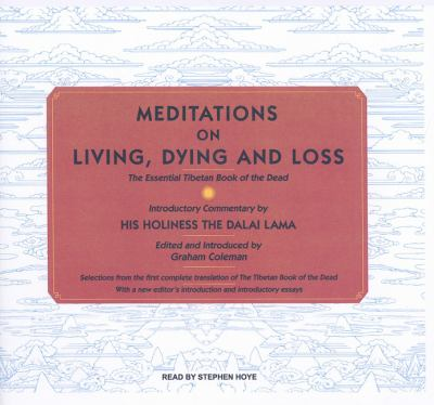 Meditations on Living, Dying and Loss: The Essential Tibetan Book of the Dead, Library Edition  2009 9781400142972 Front Cover