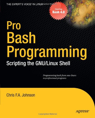 Pro Bash Programming Scripting the Linux Shell  2010 9781430219972 Front Cover