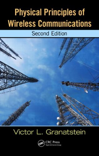 Physical Principles of Wireless Communications  2nd 2012 (Revised) 9781439878972 Front Cover
