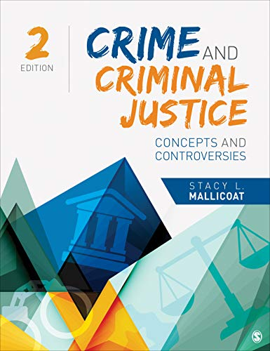 Crime and Criminal Justice Concepts and Controversies 2nd 2020 9781544338972 Front Cover