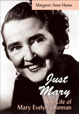 Just Mary The Life of Mary Evelyn Grannan  2006 9781550025972 Front Cover